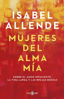 Mujeres del alma mía - Isabel Allende